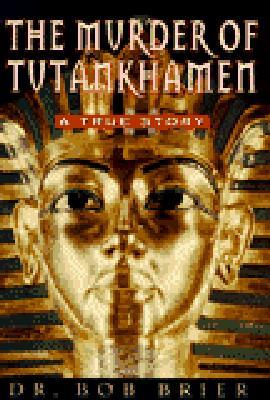 Image for The Murder of Tutankhamen - A True Story