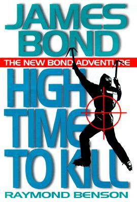 Image for High Time to Kill (James Bond Adventure)