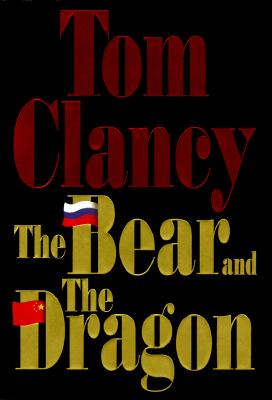 The Bear and the Dragon, Clancy, Tom