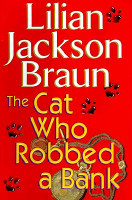 The Cat Who Robbed a Bank (Cat Who...), LILIAN JACKSON BRAUN