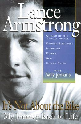 It's Not about the Bike: My Journey Back to Life, Armstrong, Lance; Jenkins, Sally