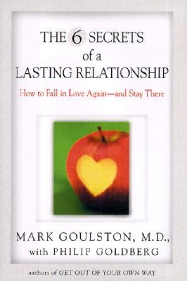 Image for The 6 Secrets of a Lasting Relationship: How to Fall in Love Again--and Stay There