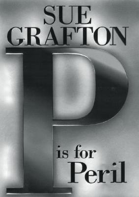 P is for Peril : A Kinsey Millhone Mystery, Grafton, Sue