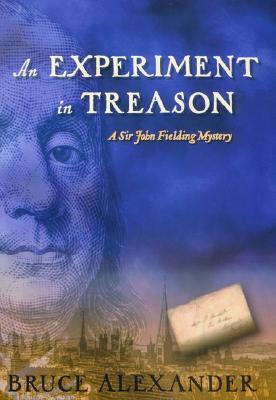 An Experiment in Treason: A Sir John Fielding Mystery, Alexander, Bruce