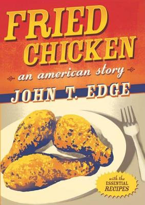 Image for FRIED CHICKEN : AN AMERICAN STORY