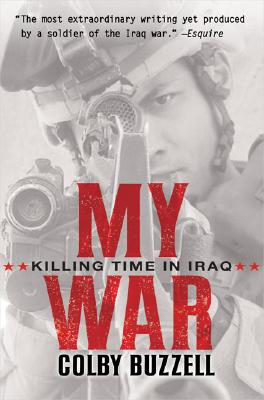 Image for My War: Killing Time in Iraq