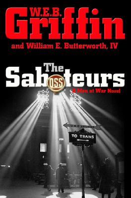 The Saboteurs, Griffin, W.E.B.; Butterworth IV, William E.
