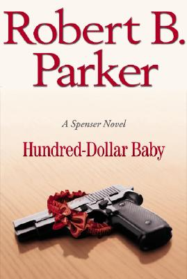Hundred-Dollar Baby (Spenser Mystery), Parker, Robert B.