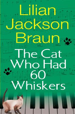 Cat Who Had 60 Whiskers, The, Braun, Lilian Jackson