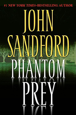 Phantom Prey (Lucas Davenport Mysteries), JOHN SANDFORD