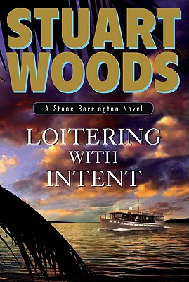 Loitering with Intent (Stone Barrington Novels, No 16), Woods, Stuart