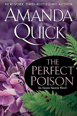 The Perfect Poison (Arcane Society, Book 6), Amanda Quick