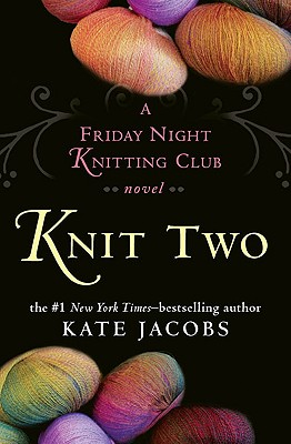 Image for Knit Two (Bk 2 Friday Night Knitting Club)