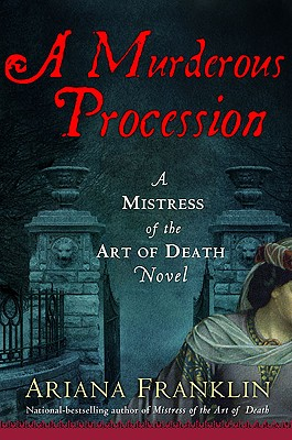 A Murderous Procession (Mistress of the Art of Death), Ariana Franklin
