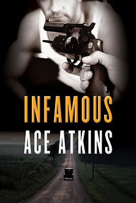 Infamous, Ace Atkins