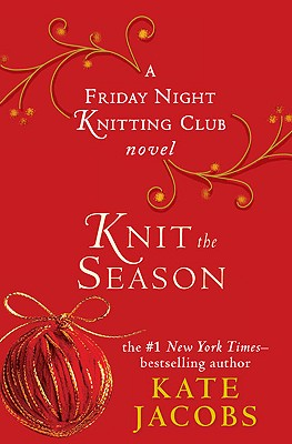 Image for Knit the Season: A Friday Night Knitting Club Novel (Friday Night Knitting Club Novels)