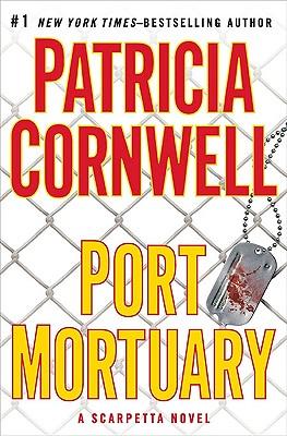 Port Mortuary (Kay Scarpetta, No. 18), Cornwell, Patricia