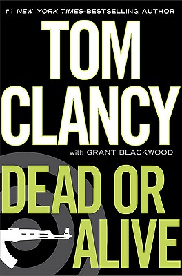 Dead or Alive, Clancy, Tom; Blackwood, Grant