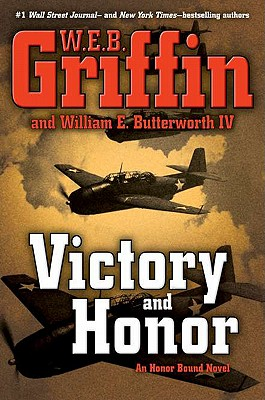 Victory and Honor (Honor Bound, Book 6), W.E.B. Griffin, William E. Butterworth IV