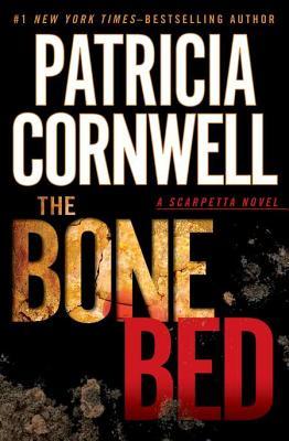 The Bone Bed (A Scarpetta Novel), Patricia Cornwell