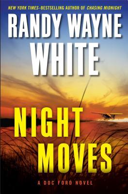 Night Moves (Doc Ford), White, Randy Wayne