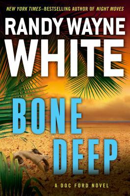 Bone Deep (A Doc Ford Novel), White, Randy Wayne