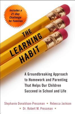 Image for The Learning Habit: A Groundbreaking Approach to Homework and Parenting that Helps Our Children Succeed in School and Life