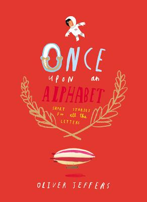Once Upon an Alphabet: Short Stories for All the Letters, Jeffers, Oliver