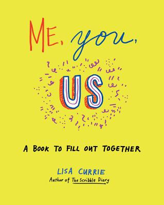 Image for Me, You, Us: A Book to Fill Out Together