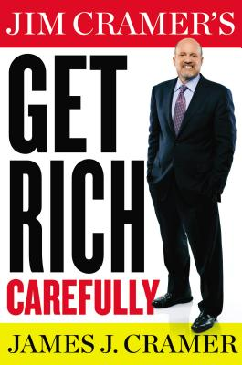 Image for JIM CRAMER'S GET RICH CAREFULLY