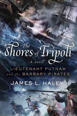 Image for The Shores of Tripoli: Lieutenant Putnam and the Barbary Pirates
