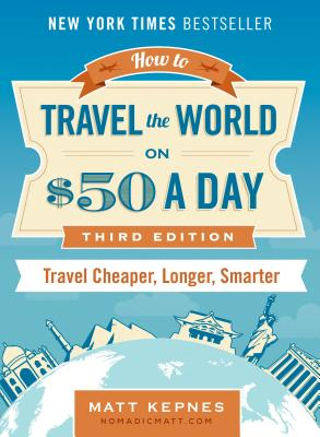 Image for How to Travel the World on $50 a Day: Revised