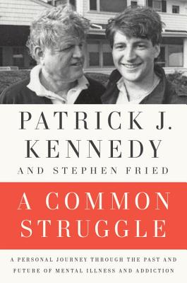 Image for A Common Struggle: A Personal Journey Through the Past and Future of Mental Illness and Addiction
