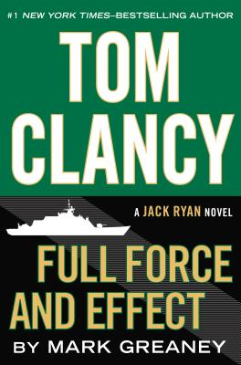 Image for TOM CLANCY FULL FORCE AND EFFECT A JACK RYAN NOVEL