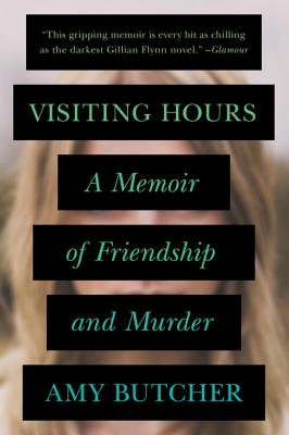 Image for Visiting Hours: A Memoir of Friendship and Murder