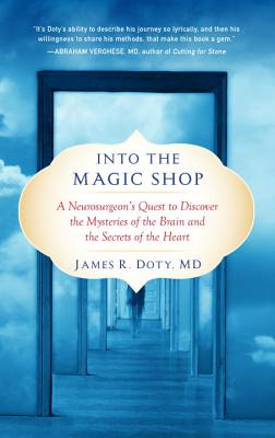 Image for Into the Magic Shop: A Neurosurgeon's Quest to Discover the Mysteries of the Bra