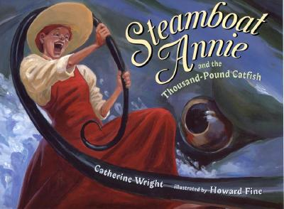 Image for Steamboat Annie and the Thousand-Pound Catfish