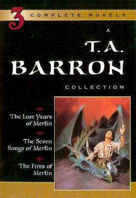 Image for A T. A. Barron Collection: The Lost Years of Merlin; The Seven Songs of Merlin; The Fires of Merlin
