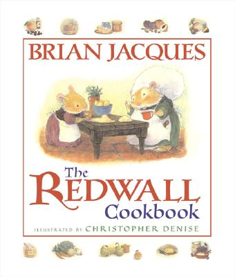 The Redwall Cookbook, Jacques, Brian &  Christopher Denise