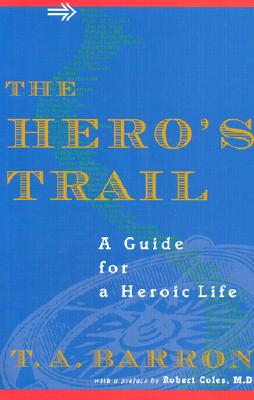 Image for The Hero's Trail: A Guide for a Heroic Life