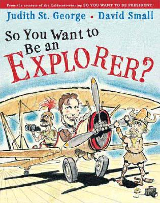 So You Want to Be an Explorer?, Judith St. George