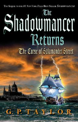 The Shadowmancer Returns: The Curse of Salamander Street, Taylor, G. P.