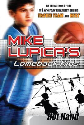 Hot Hand  Mike Lupica's Comeback Kids, Lupica, Mike