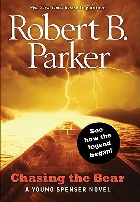 Chasing the Bear: A Young Spenser Novel, Robert B. Parker