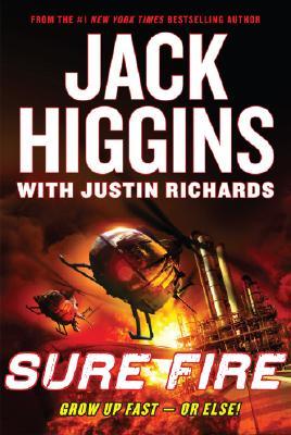 Sure Fire, Higgins, Jack; Richards, Justin