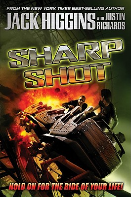Sharp Shot (Junior Library Guild Selection (G.P. Putnam)), Higgins, Jack; Richards, Justin