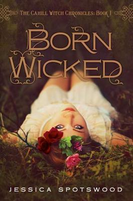 "Image for ""Born Wicked: The Cahill Witch Chronicles, Book One"""