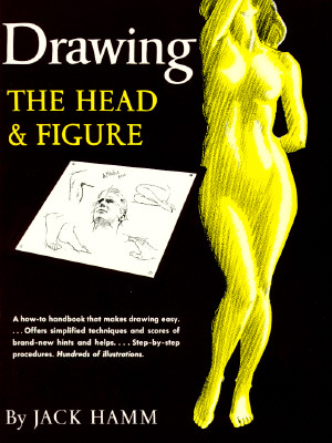 Image for Drawing the Head and Figure: A How-To Handbook That Makes Drawing Easy