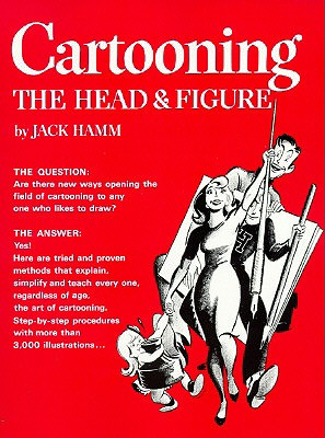 Cartooning the Head and Figure, JACK HAMM