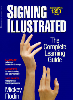 Signing illustrated: the complete learning guide, MICKEY FLODIN
